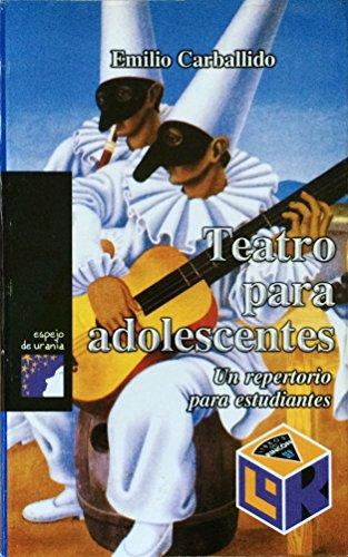 Teatro Para Adolescentes: Un Repertorio Para Estudiantes: Carballido, Emilio