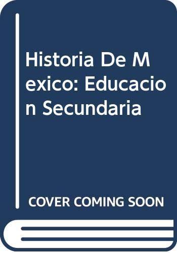 9789702000198: Historia De Mexico: Educacion Secundaria