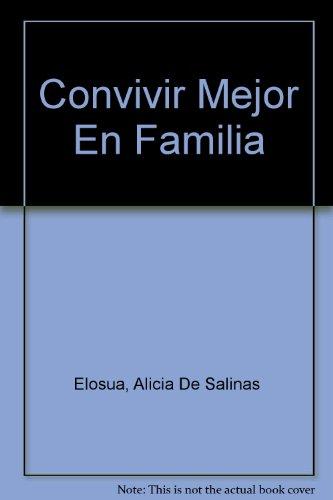 9789702000631: Convivir Mejor En Familia (Spanish Edition)