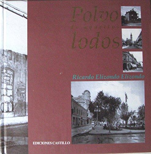 Polvo de Aquellos Lodos/Ghosts Of Times Gone: Elizondo Elizondo, Ricardo;