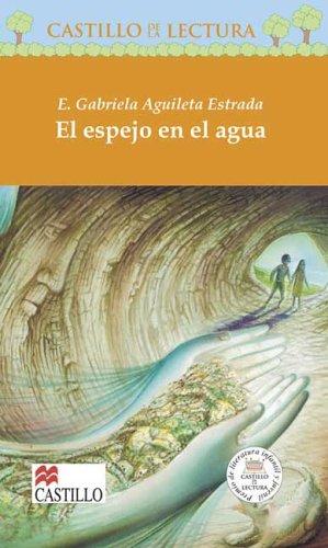 9789702001317: El espejo en el agua (Castillo de la Lectura Naranja) (Spanish Edition)