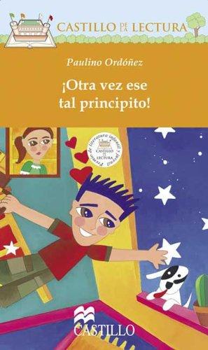 9789702001782: Otra Vez Ese Tal Principito! / The little Prince Again! (Castillo De La Lectura Naranja / Orange Reading Castle)