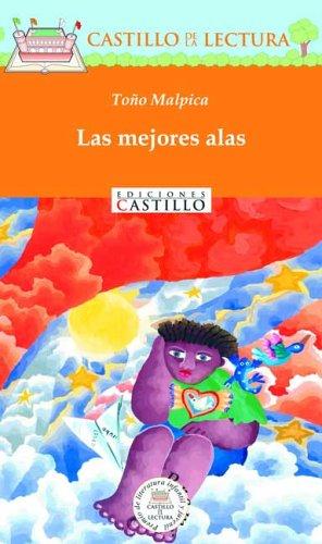 9789702001799: Las mejores alas (Castillo de la Lectura Naranja) (Spanish Edition)