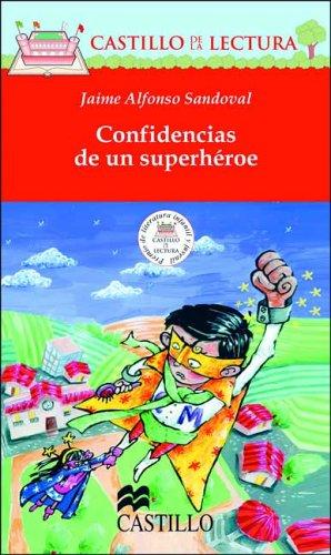 9789702001805: Confidencias De UN Superheroe (Castillo De LA Lectura. Serie Roja)