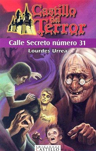 Calle Numero 31/ Street Number 31 (Castillo Del Terror/ Terror Castle) (Spanish Edition):...