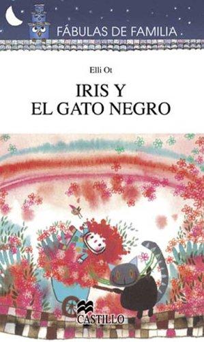 9789702002758: Iris Y El Gato Negro (Fabulas de Familia)
