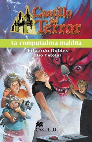 La computadora maldita (Castillo Del Terror / Terror Castle) (Spanish Edition): Robles, ...