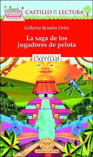 9789702003359: La saga de los jugadores de pelota (Castillo de la Lectura Roja) (Spanish Edition)