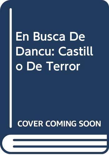 9789702003397: En Busca De Dancu: Castillo De Terror (Spanish Edition)