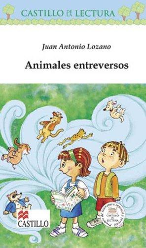 9789702003410: Animales Entreversos (Castillo de la Lectura Blanca) (Spanish Edition)