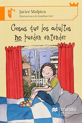 Cosas que los adultos no pueden entender/: Malpica, Javier