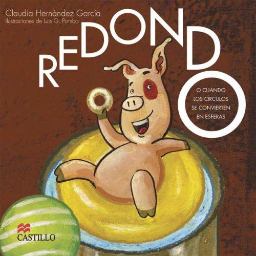 9789702008408: Redondo: O Cuando Los Circulos Se Convierten En Esferas (Castillo De La Lectura Verde)