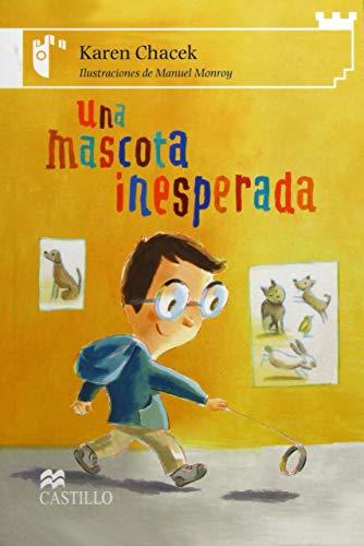 9789702008507: Una mascota inesperada: An Unexpected Pet (Castillo de la Lectura Blanca) (Spanish Edition)