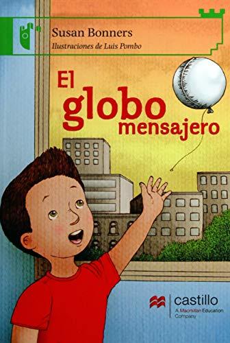 El globo mensajero: The Silver Balloon (Castillo De La Lectura: Serie Verde/ Reading Castle: ...