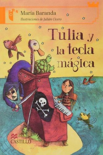 9789702009894: Tulia y la tecla magica/Tulia and the Magic Key (Castillo de la lectura: serie naranja/Reading Castle: Orange Series)
