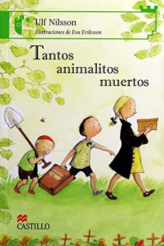 Tantos animalitos muertos/ Many Dead Little Animals (Castillo de la lectura: serie verde/...