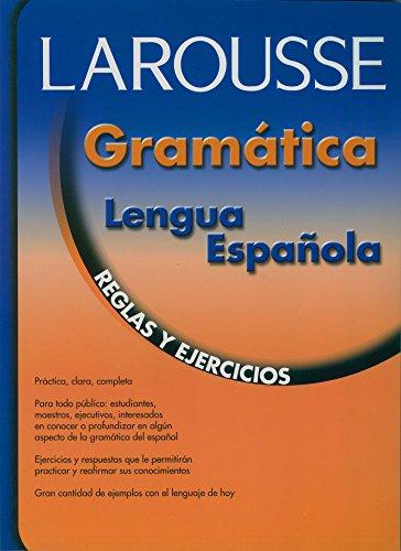 Larousse Gramatica de la Lengua Espanola: Reglas: Larousse (Mexico), Editors