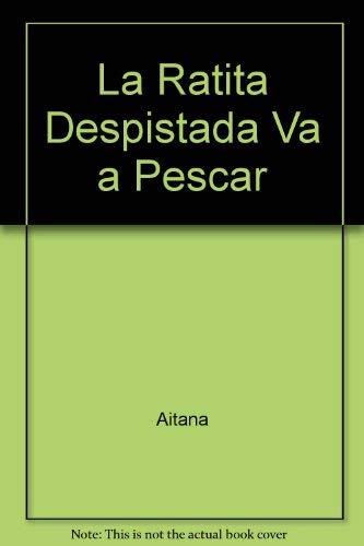9789702202981: La Ratita Despistada Va a Pescar