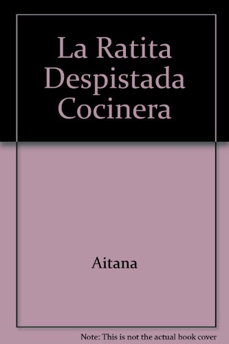 9789702203018: La Ratita Despistada Cocinera (Spanish Edition)