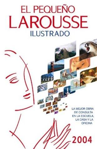 9789702207702: El Pequeno Larousse Ilustrado 2004 (Spanish Edition)