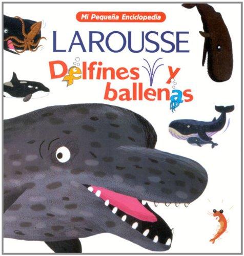 9789702208563: Delfines y Ballenas (Mi Pequena Enciclopedia)