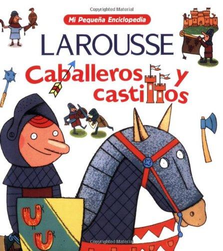 9789702208570: Caballeros y Castillos (Mi Pequena Enciclopedia)