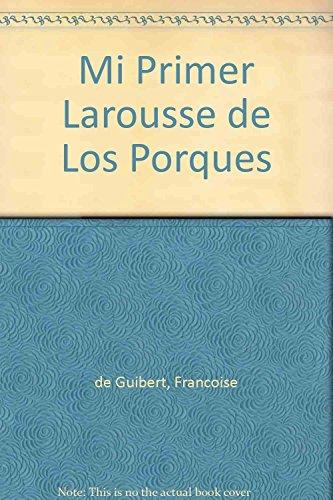 Mi primer Larousse de los porques/ My: Guibert, Francoise De