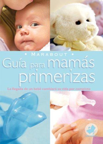 9789702213147: Guia Para Mamas Primerizas (Marabout)