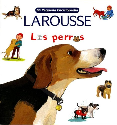 9789702214441: Mi Pequena Enciclopedia: Los Perros: My Little Encyclopedia: Dogs (Mi Pequena Enciclopedia) (Spanish Edition)