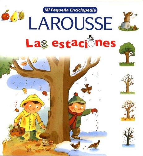 Mi Pequena Enciclopedia: Las Estaciones (My Little Encyclopedia: The Four Seasons ) (Spanish ...