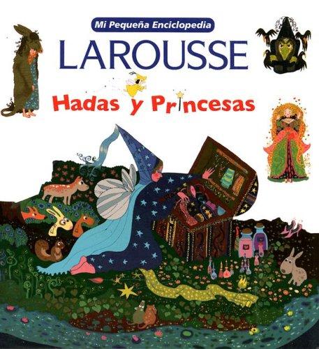 Mi Pequena Encic Hadas y Princesas: My: Larousse (Mexico), Editors