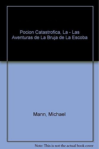 9789702214557: Pocion Catastrofica, La - Las Aventuras de La Bruja de La Escoba (Spanish Edition)