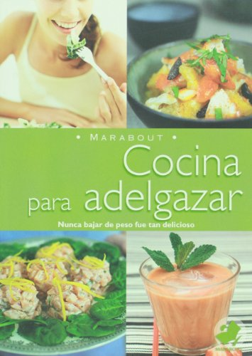9789702220268: Cocina para adelgazar. Nunca bajar de peso fue tan delicioso (Spanish Edition)