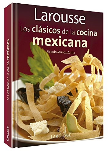 9789702222132: Larousse Los Clasicos de La Cocina Mexicana: Larousse Classics of Mexican Cuisine
