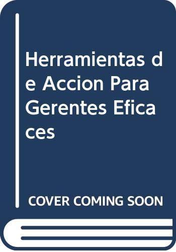 Herramientas de Accion Para Gerentes Eficaces (Spanish Edition) (9702400716) by Gootnick, Margaret Mary