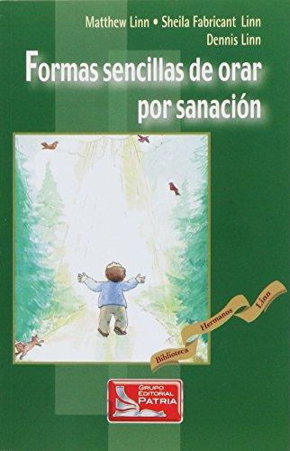 9789702406181: FORMAS SENCILLAS DE ORAR POR SANACION