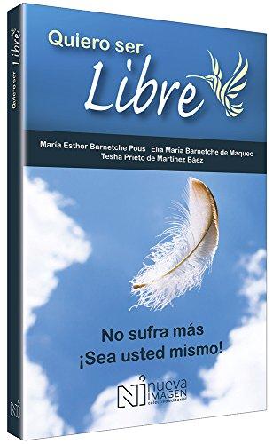 Quiero Ser Libre: No Sufra Mas Sea: BARMETCHE POUS, MARIA