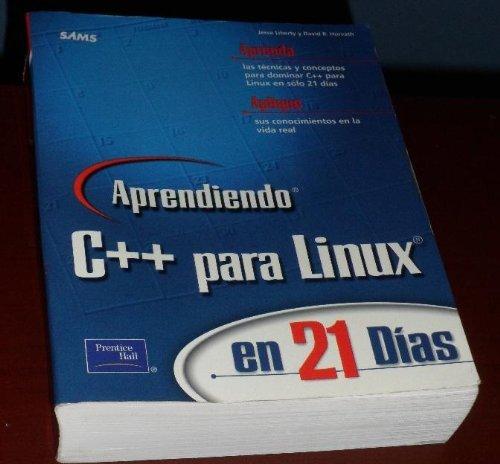 9789702600121: Aprendiendo C++ Para Linux En 21 Dias - Con CD ROM (Spanish Edition)