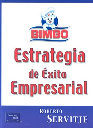 9789702600770: Bimbo - Estrategia de Exito Empresarial (Spanish Edition)