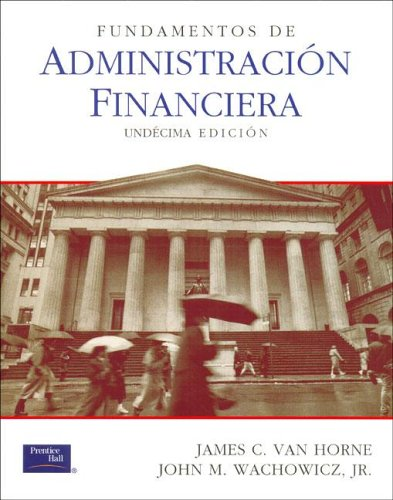 Fundamentos de Administracion Financiera - 11b0 Edicion: Van Horne, James