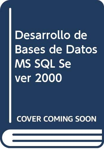 9789702602729: Desarrollo de Bases de Datos MS SQL Sever 2000 (Spanish Edition)
