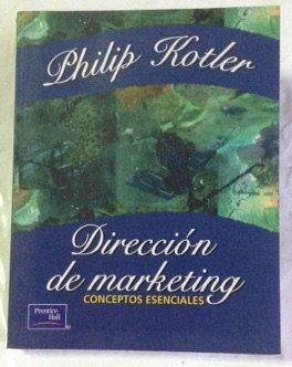 Direccion De Marketing: Conceptos Esenciales: Philip Kotler