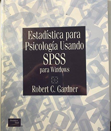 9789702603474: Estadistica Para Psicologia Usando Spss Para Windows [Jan 01, 2003] Robert C. Gardner
