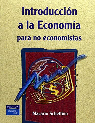 INTRODUCCION A LA ECONOMIA PARA NO ECONOMISTAS: SCHETTINO YAÑEZ, MACARIO