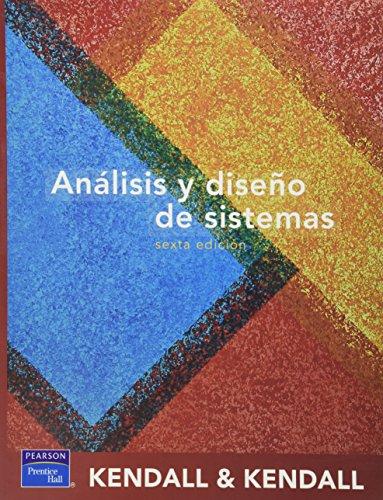 Analisis y Diseno de Sistemas - 6b: Edicion (Spanish Edition) (9789702605775) by Kendall