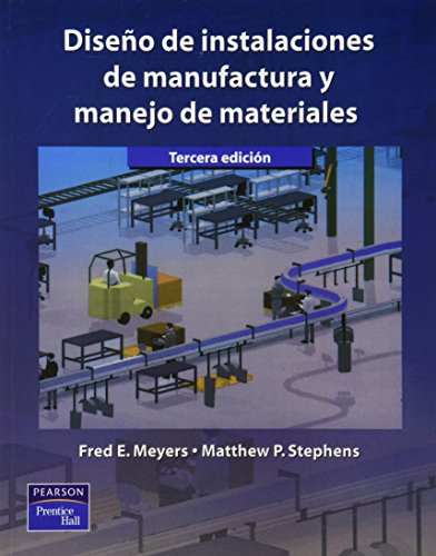 Diseño de Instalaciones de Manufactura y Manejo: MEYERS, FRED /