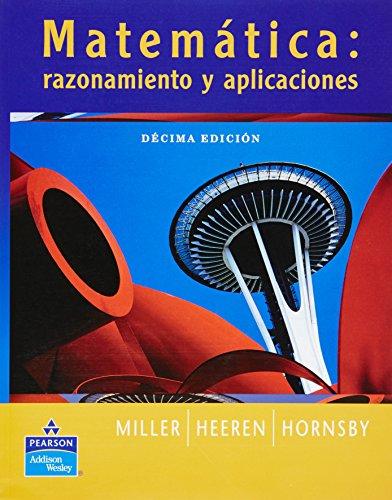 MATEMATICA: RAZONAMIENTO Y APLICACIONES - 10 ED-: MILLER