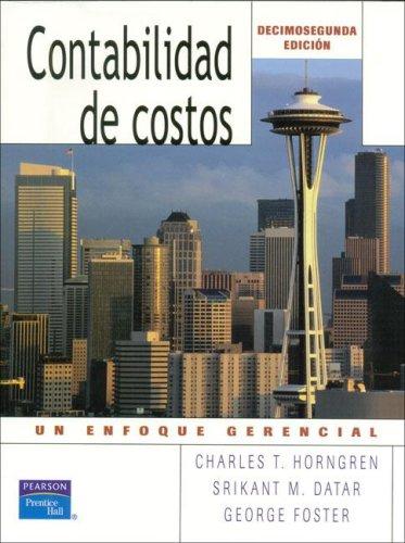 Contabilidad de Costos: Un Enfoque Gerencial, 12/ed.: HORNGREN