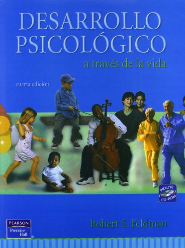 Desarrollo psicologico a traves de la vida.(4a.ed): Feldman, Robert S.
