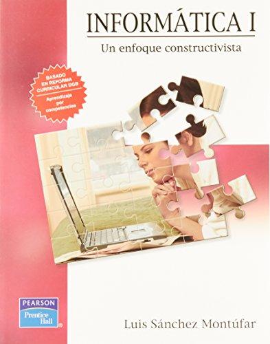 9789702608530: Informatica I Un enfoque constructivista (Bachillerato) (Spanish Edition)